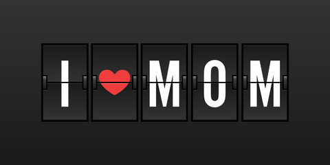 I Love Mom Vector Illustration in Airport Flip Board Concept