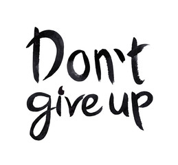 Don't give up, motivational hand written phrase, vector