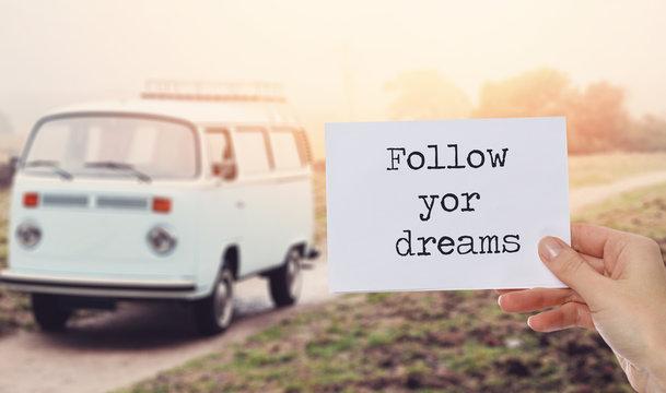 Motivation words Follow your dreams. Inspirational quotation. Success, Self development, Future, Grow, Life, Happiness concept