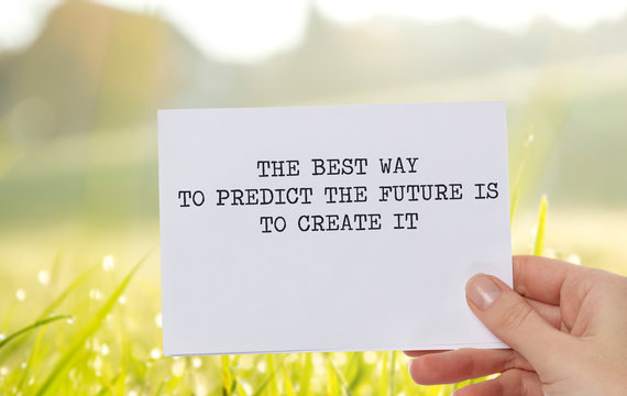 Inspiration motivation quote for woman the best way to predict the future is to create it. Success, Self development, Grow, Life, Happiness concept