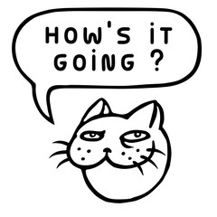 How's it going?  Сute Tom Cat Head. Speech Bubble. Vector Illustration.