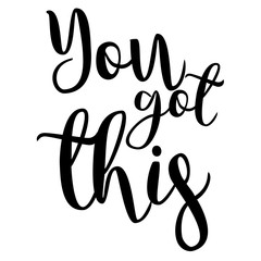 you got this inspiration quotes lettering. Calligraphy graphic design sign element. Vector Hand written style Quote design letter element