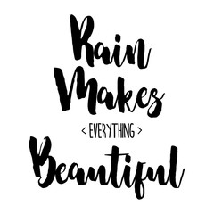 Rain makes everything beautiful inspiration quotes lettering. Calligraphy graphic design sign element. Vector Hand written style Quote design letter element