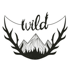 Vector vintage landscape illustration with mountain peaks, pine forest and antlers. Wild lettering.