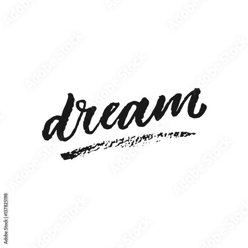 """Dream Artistic Lettering. Motivational Quote. Hand Drawn"