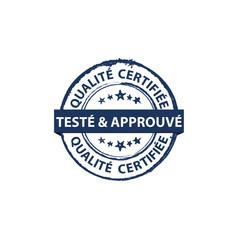 Qualite certifiée, Testé et approuvé - estampille