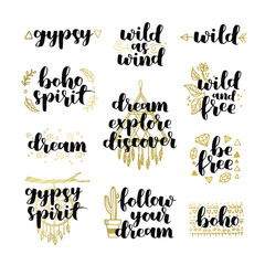 Set of hand drawn quotes about wild spirit and gypsy. be free phrases for card or poster. Vector inspirational quote. Ink illustration black white and gold. Boho saying for your design.