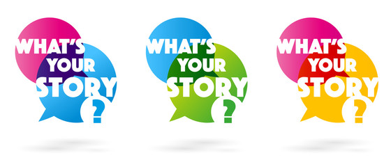 What´s your story?