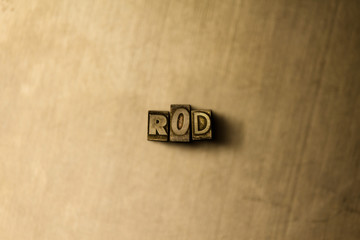 ROD - close-up of grungy vintage typeset word on metal backdrop. Royalty free stock illustration.  Can be used for online banner ads and direct mail.