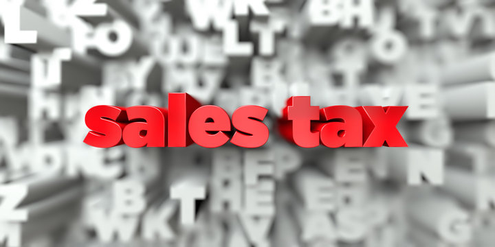 sales tax -  Red text on typography background - 3D rendered royalty free stock image. This image can be used for an online website banner ad or a print postcard.