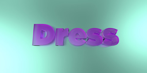Dress - colorful glass text on vibrant background - 3D rendered royalty free stock image.