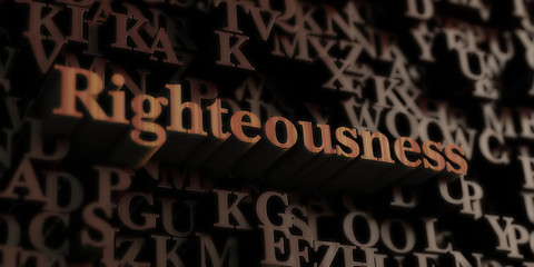 Righteousness - Wooden 3D rendered letters/message.  Can be used for an online banner ad or a print postcard.