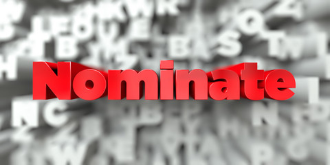 Nominate -  Red text on typography background - 3D rendered royalty free stock image. This image can be used for an online website banner ad or a print postcard.