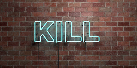 KILL - fluorescent Neon tube Sign on brickwork - Front view - 3D rendered royalty free stock picture. Can be used for online banner ads and direct mailers.. Wall mural