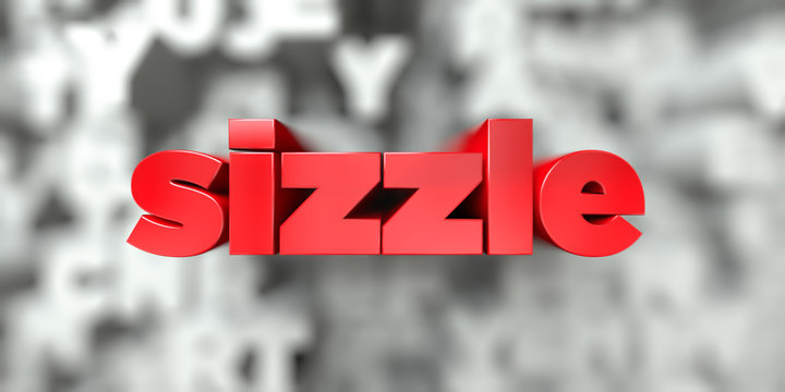 sizzle -  Red text on typography background - 3D rendered royalty free stock image. This image can be used for an online website banner ad or a print postcard.
