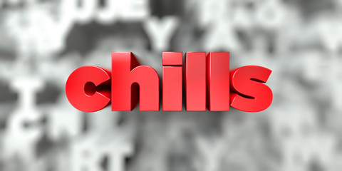 chills -  Red text on typography background - 3D rendered royalty free stock image. This image can be used for an online website banner ad or a print postcard.