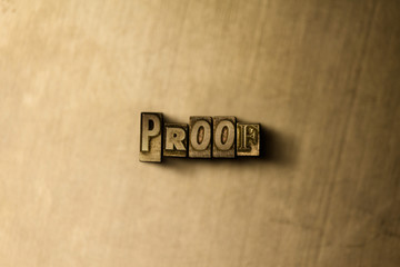 PROOF - close-up of grungy vintage typeset word on metal backdrop. Royalty free stock illustration.  Can be used for online banner ads and direct mail.