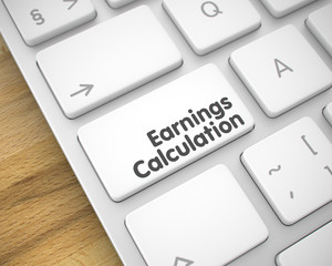 Earnings Calculation - Message on White Keyboard Button. 3D.