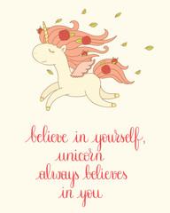 Believe in yourself, unicorn always believes in you