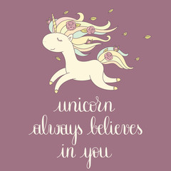 Unicorn always believes in you lettering