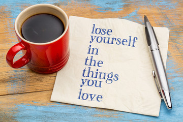 lose yourself in the things you love Wall mural
