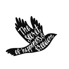 Inspirational quote about freedom. Handwritten phrase in flying bird. Lettering in boho style for tee shirt print and poster. Typographic design
