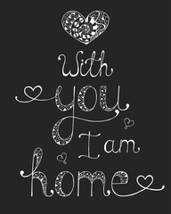 Calligraphic phrase for your design: with you i am home.