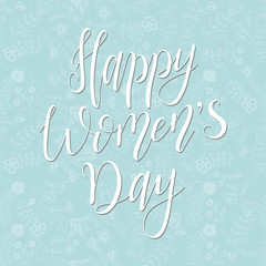 Greeting card for 8 March. Vector illustration. Lettering quote on Happy Women's Day. Vintage design for poster or banner