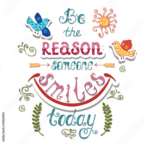 Be The Reason Someone Smiles Today Inspirational Quote About Happy