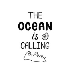 The ocean is calling. Inspirational quote about summer.