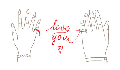 "Hand drawn simple Valentine's Day / Wedding card, greetings card, invitation, with male and female hands connected by the red string of fate with words ""love you"""