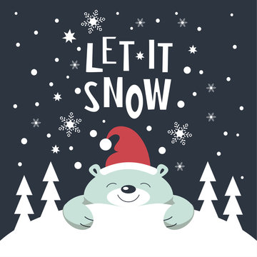 Christmas card. Polar bear in Santa Claus hat lying on a snowdrift at night. Christmas trees on the snowdrift . Snowflakes fall. The phrase let it snow.