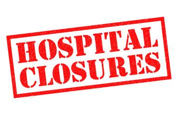 HOSPITAL CLOSURES