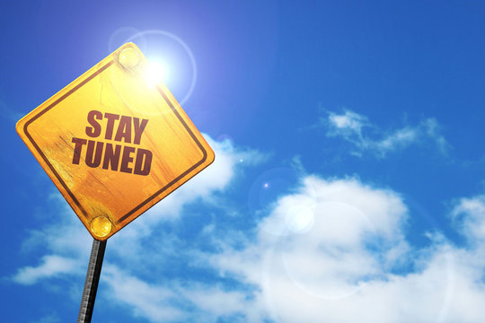 stay tuned, 3D rendering, traffic sign