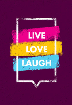 Live, Love, Laugh. Inspiring Creative Motivation Quote. Vector Typography Banner Design Concept