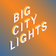 letter written isometric quote  on an blurred background. Sticker creative badge.A design element for shops, websites, leaflets, booklets. Big city lights