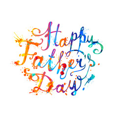 Happy Father's day! Lettering. Splash paint