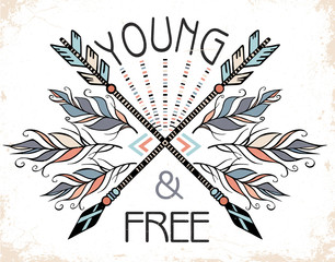 """Poster with hand drawn tribal arrows, feathers and text on white background. """"Young and free"""". Vector illustration with ethnic elements isolated on old background. Tribal theme"""