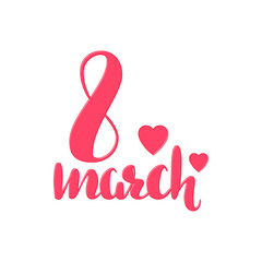 8 March, with international women day. greeting cards, posters. Vector isolated. Modern brush calligraphy. hand lettering