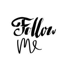 Follow me lettering. Handwritten brush inscription. Banner for social networks