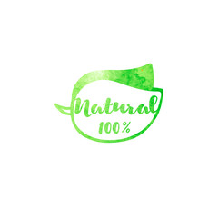 Green watercolor leaf with inscription natural 100 percent. Vector illustration.
