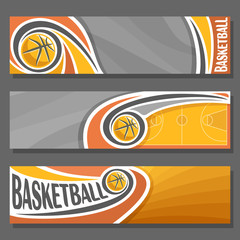 Vector horizontal Banners for Basketball: 3 cartoon covers for title text on basketball theme, orange sporting court with fly ball, abstract simple headers banner for inscriptions on grey background.