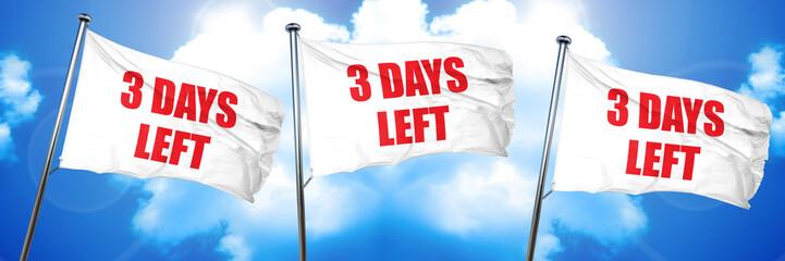 3 days left, 3D rendering, triple flags