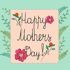 Greeting card with mother's day. Greetings on mother's day. Floral background and lettering.
