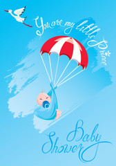 Baby shower, card, invitation, etc. Stork, parachute with boy, calligraphic text You are my little prince.