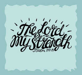Hand lettering The Lord is my Strength.