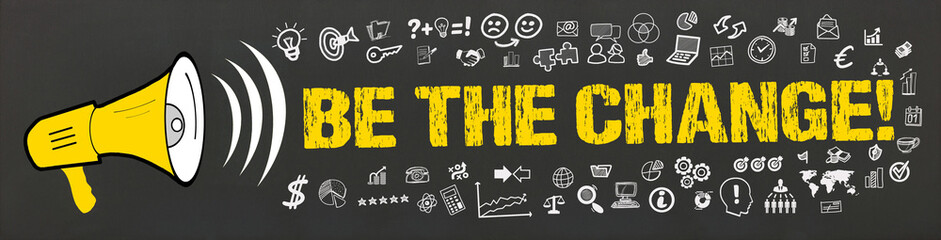 Be The Change! / Megafon mit Symbole