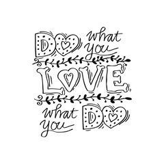 Do what you love, Love what you do . Inspirational quote.