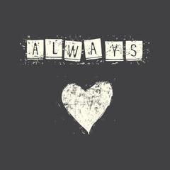 Always love. Valentine day greeting card. Hand drawn design elements. Grunge inscription.