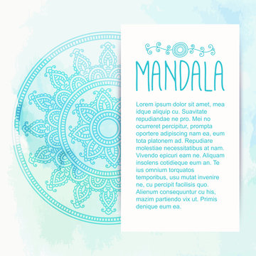 Hand-drawn mandala on the watercolor background. Greeting, invitation card. Henna design. Bohemian style. Elements for design. Vector illustration.